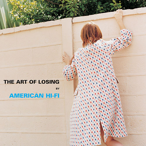 Play & Download The Art Of Losing by American Hi-Fi | Napster