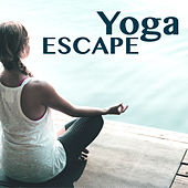 Yoga Escape - Music for Shamanic Rituals, Chanting Melodies for Deep Relaxation by The Tibetan Monks