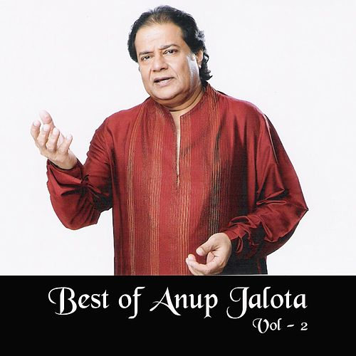 Best of Anup Jalota, Vol. 2 by Anup Jalota
