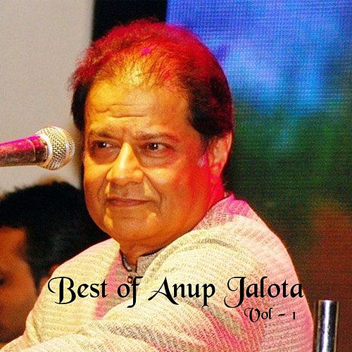 Best of Anup Jalota, Vol. 1 by Anup Jalota
