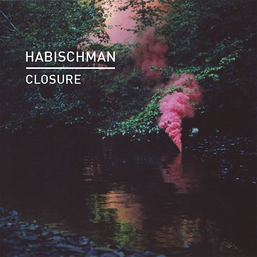 Closure by Habischman