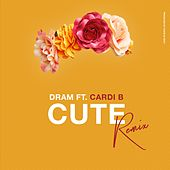 Cute (Remix) [feat. Cardi B] by D.R.A.M.