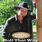 Roll That Way by Cody Joe Hodges