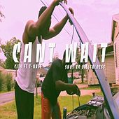 Can't Wait (feat. T. Nate) by CITY