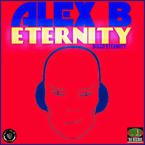 Eternity (Disco Eternity) by Alex B