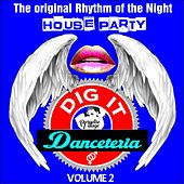 Danceteria Dig-It - Volume 2 - The Original Rhythm of the Night - House Party by Various Artists