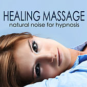 Healing Massage Music - Natural Noise for Hypnosis, Gentle Ambience for Mystic Evening by Healing Massage Music