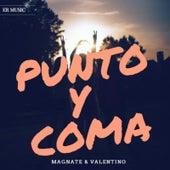 Punto y Coma by Magnate & Valentino