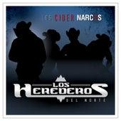 Los Ciber Narcos by Los Herederos Del Norte