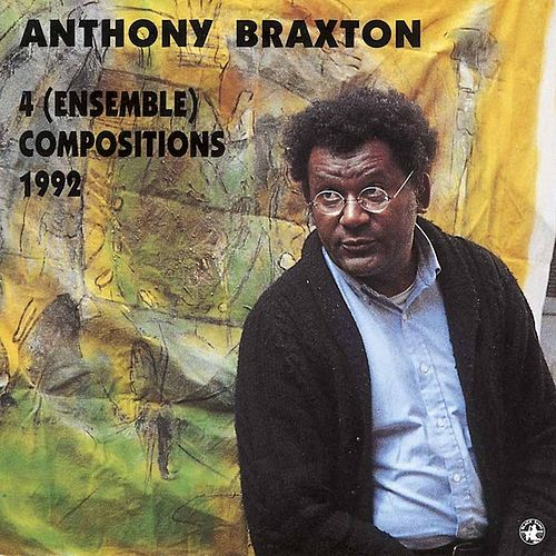 Play & Download 4 (ensemble) Compositions - 1992 by Anthony Braxton | Napster