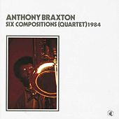 Six Compositions (quartet) 1984 by Anthony Braxton
