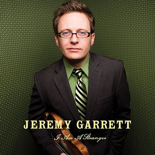 I Am A Stranger by Jeremy Garrett