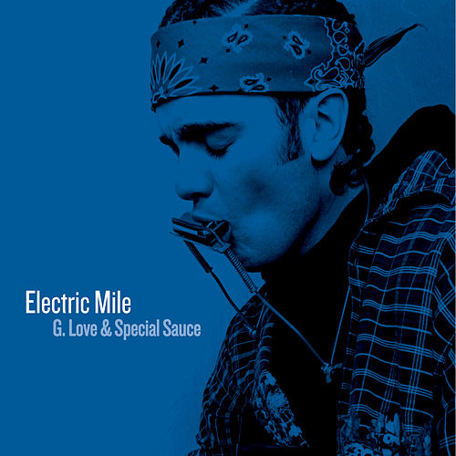 Electric Mile by G. Love & Special Sauce