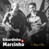 Numa Boa by Rikardinho e Marcinho