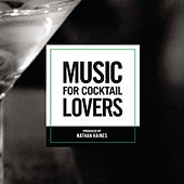 Play & Download Music For Cocktail Lovers by Nathan Haines | Napster