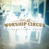 Play & Download Beautiful Glow by Rock 'N' Roll Worship Circus | Napster