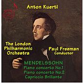 Play & Download Mendelssohn: Piano Concertos by Anton Kuerti | Napster