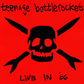 Live In '06 by Teenage Bottlerocket