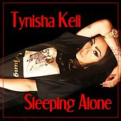 Sleeping Alone by Tynisha Keli