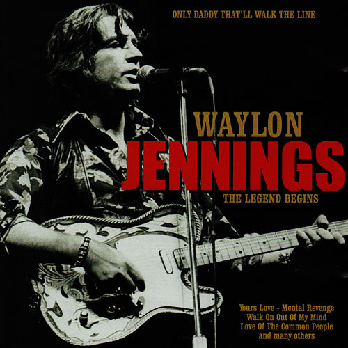 Play & Download Only Daddy That'll Walk the Line by Waylon Jennings | Napster