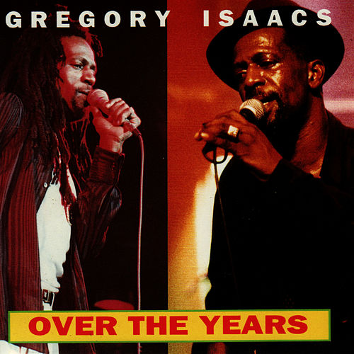 Over the Years by Gregory Isaacs