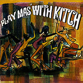 Play Mas with Kitch by Lord Kitchener
