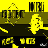 Check This Out - 2009 Mixes by Todd Terry