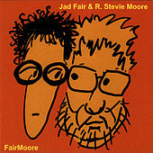 FairMoore by Jad Fair