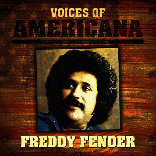 Play & Download Voices of Americana: Freddy Fender by Freddy Fender | Napster