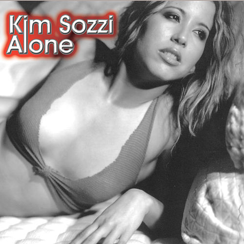 Play & Download Alone by Kim Sozzi | Napster