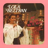 Play & Download ¡Ay! Jalisco no te rajes by Lola Beltran | Napster