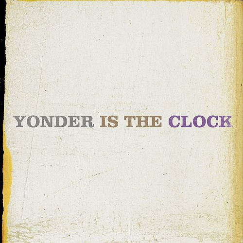 Play & Download Yonder Is The Clock by The Felice Brothers | Napster