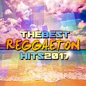 The Best Reggaeton Hits 2017 by Various Artists