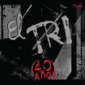 Play & Download 40 Años Vol. 2 by El Tri | Napster