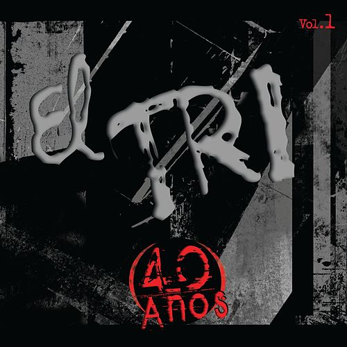 Play & Download 40 Años Vol. 1 by El Tri | Napster