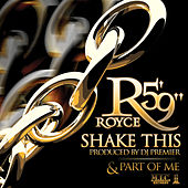 Play & Download Shake This / Part Of Me by Royce Da 5'9 | Napster
