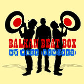 Play & Download Nu Made (Remixes) by Balkan Beat Box | Napster