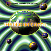 European Electronic Dreams: Trance On Earth by Various Artists