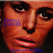 Play & Download Serenade In Blue by Erroll Garner | Napster