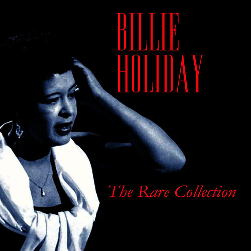 Play & Download The Rare Collection by Billie Holiday | Napster