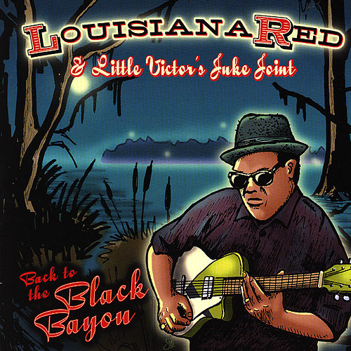 Play & Download Back To The Black Bayou by Louisiana Red | Napster