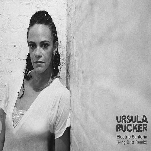 Play & Download Electric Santeria (King Britt Remix) by Ursula Rucker | Napster
