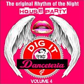 Danceteria Dig-It, Vol. 4 (The Original Rhythm of the Night - House Party) (House Groovin') by Various Artists