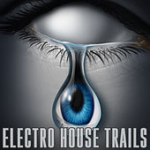 Electro House Trails by Various Artists