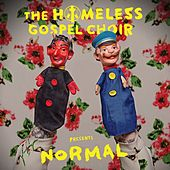 Presents: Normal by The Homeless Gospel Choir