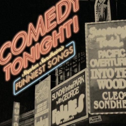 Comedy Tonight: Stephen Sondheim's Funniest Songs by Stephen Sondheim