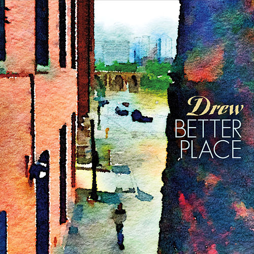 Better Place by DREW