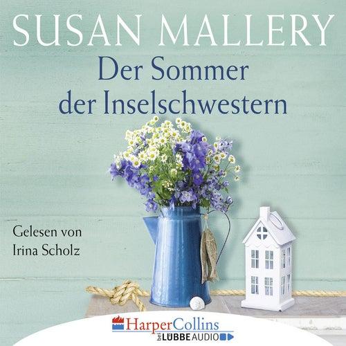 Der Sommer der Inselschwestern (Gekürzt) von Susan Mallery