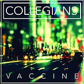 Vaccine by The Collegians
