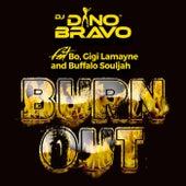 Burn Out (feat. Bo, Gigi Lamayne & Buffalo Souljah) by DJ Dino Bravo